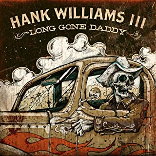 Best hank williams im a long gone daddy Reviews