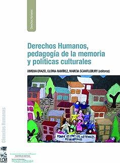 Derechos Humanos, pedagogía de la memoria y políticas culturales (Spanish Edition)