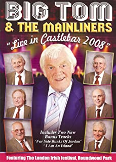 Big Tom & the Mainliners Live in Castlebar 2008 [DVD]