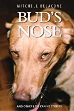 BUD'S NOSE: AND OTHER LESS CANINE STORIES