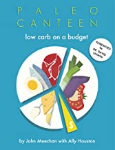 Paleo Canteen Low Carb On A Budget: The Easy Weight-Loss Low Carb Cookbook (English Edition)