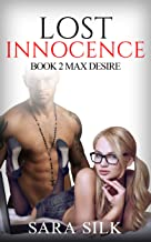 Lost Innocence Virgin Series: Max Desire (Literotica with First Time Virginporn, NFL Player, Younger Barely Legal GIrl)