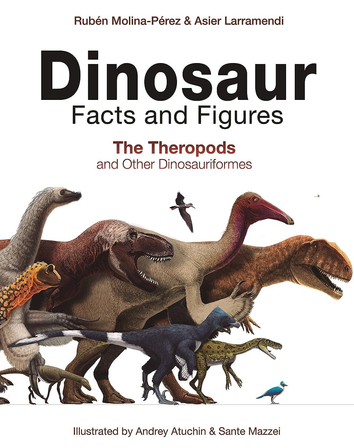 短くするパレード失速Dinosaur Facts and Figures: The Theropods and Other Dinosauriformes (English Edition)