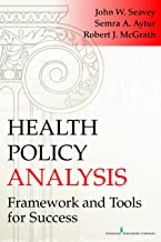Health Policy Analysis: Framework and Tools for Success