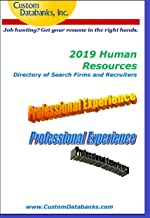 2019 Human Resources Directory of Search Firms and Recruiters: Job Hunting? Get Your Resume in the Right Hands