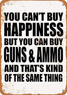 SteelLtd You Can't Buy Happiness But You Can Buy Guns & Ammo Antique Outdoor Sign Gift Funny Metal Tin Sign Wall Art Decorative