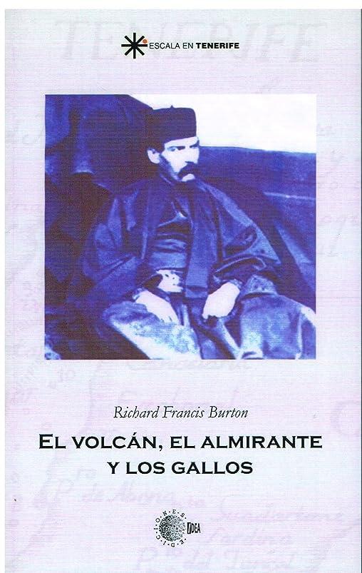 冗談で同級生葬儀El volcán, el almirante y los gallos. Sir burton en canarias (Escala en Tenerife) (Spanish Edition)