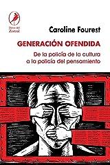 Generación ofendida: De la policía de la cultura a la policía del pensamiento (Spanish Edition) Format Kindle