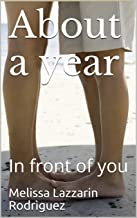 About a year: In front of you (Spanish Edition)