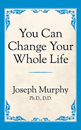 You Can Change Your Whole Life