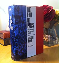 The Fall of Paris: The Siege and the Commune 1870-1871.