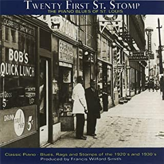 Twenty First. St. Stomp: The Piano Blues Of St. Louis