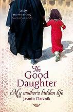 The Good Daughter: My Mother's Hidden Life