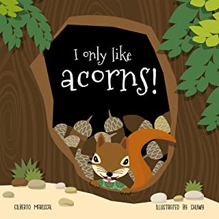 I only like acorns!: Learn with Mina how to try new foods