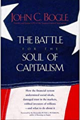 The Battle for the Soul of Capitalism: How the Financial System Undermined Social Ideals, Damaged Trust in the Markets, Robbed Investors of Trillions—and What to Do About It Kindle Edition