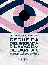 Cegueira deliberada e lavagem de capitais: Problematizações doutrinárias e aplicação jurisprudencial no Brasil