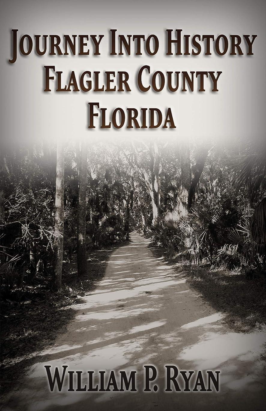 無意識復活爆発物Journey Into History Flagler County Florida (Old Kings Road Book 7) (English Edition)