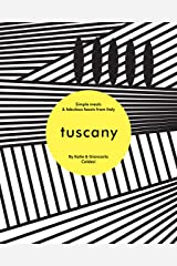 Tuscany: Simple Meals and Fabulous Feasts from Italy (English Edition) Format Kindle