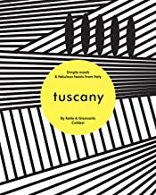 Tuscany: Simple Meals and Fabulous Feasts from Italy (English Edition)