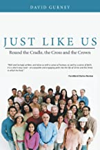 Just Like Us: Round the Cradle, the Cross and the Crown