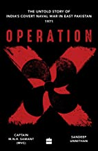 Operation X: The Untold Story of Indias Covert Naval War in Bangladesh