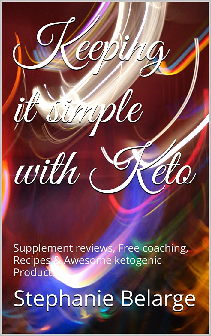 Keeping it simple with Keto: Supplement reviews, Free coaching, Recipes & Awesome ketogenic Products (English Edition)