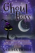 Ghoul Boss: A Lady of the Lake School for Girls Cozy Mystery (The Vega Bloodmire Wicked Witch Mystery Series Book 10)