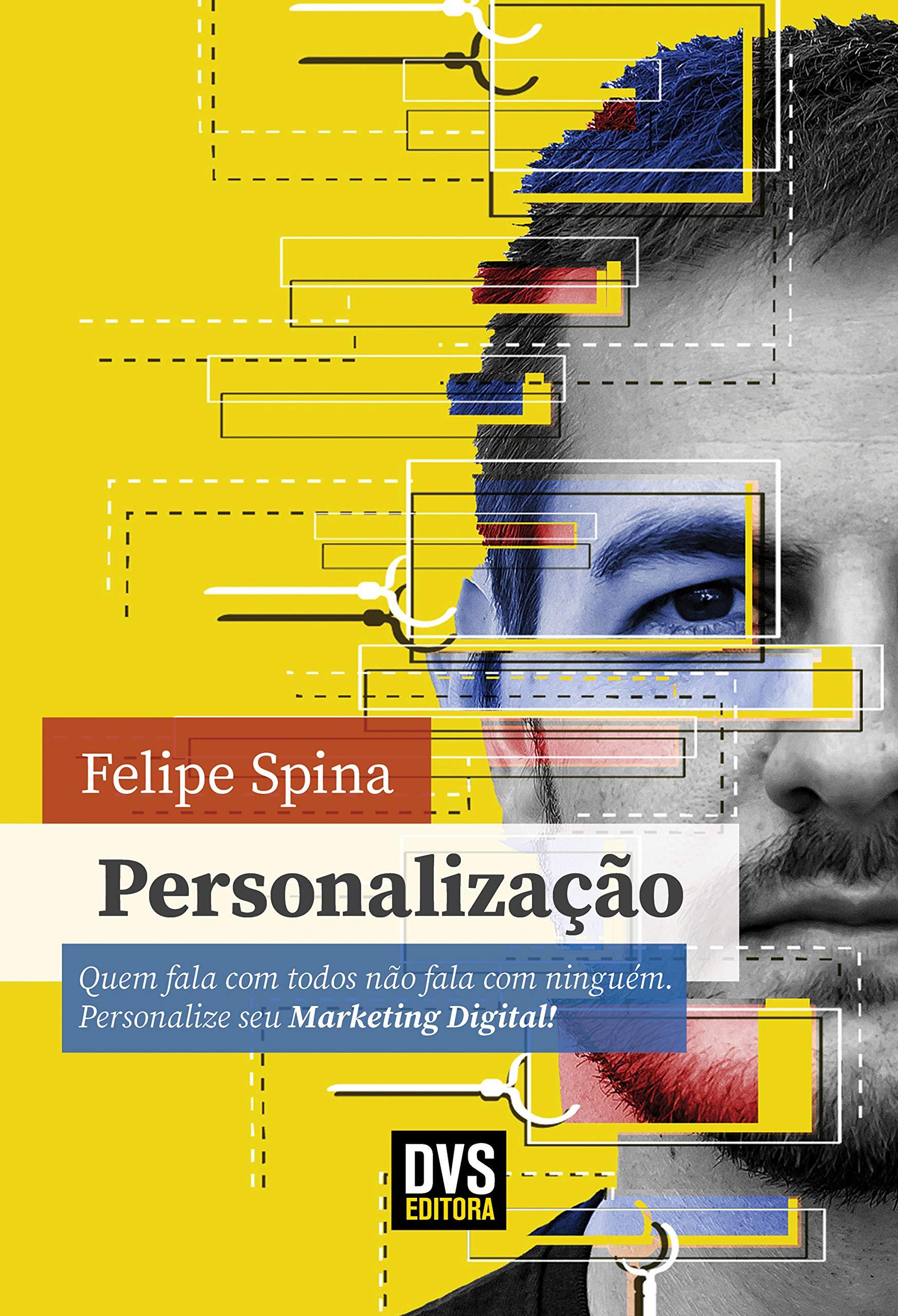 Personalização: Quem fala com todos não fala com ninguém. Personalize seu Marketing Digital! (Portuguese Edition)