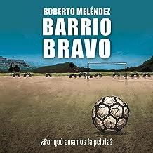 Barrio Bravo (Spanish edition)