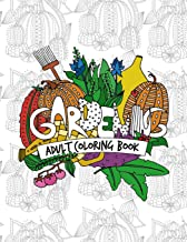 Gardening Adult Coloring Book: Beautiful Coloring Pages for Gardeners and Green Thumbs