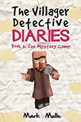 The Villager Detective Diaries (Book 3): The Mystery Camp (An Unofficial Minecraft Book for Kids Ages 9 - 12 (Preteen) Kindle Edition