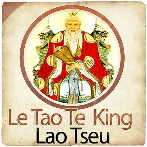 Lao Tseu Le Tao Te King Le Livre De La Voie Et De La