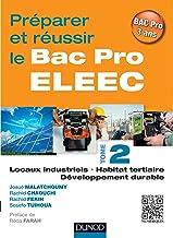 Préparer et réussir le Bac Pro ELEEC - T2: T2 Locaux industriels, habitat tertiaire et développement durable (Hors Collection)