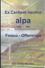 Ex cantiere nautico alpa Fiesco-Offanengo (Italian Edition)