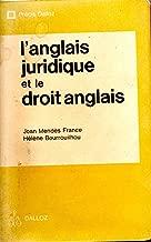 L'anglais juridique et le droit anglais: Textes bilinques et exercises (Précis Dalloz : Droit)
