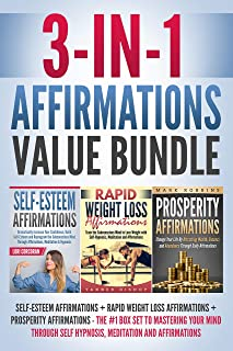 3-IN-1 Affirmations Value Bundle: Self-Esteem Affirmations + Rapid Weight Loss Affirmations + Prosperity Affirmations - The #1 Box Set to Mastering Your ... Hypnosis and Affirmations (English Edition)