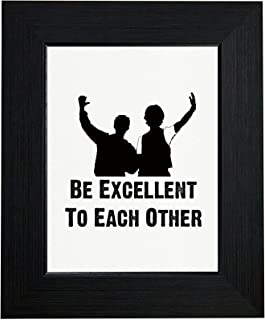 Royal Prints Be Excellent to Each Other Quotation Framed Print Poster Wall or Desk Mount Options