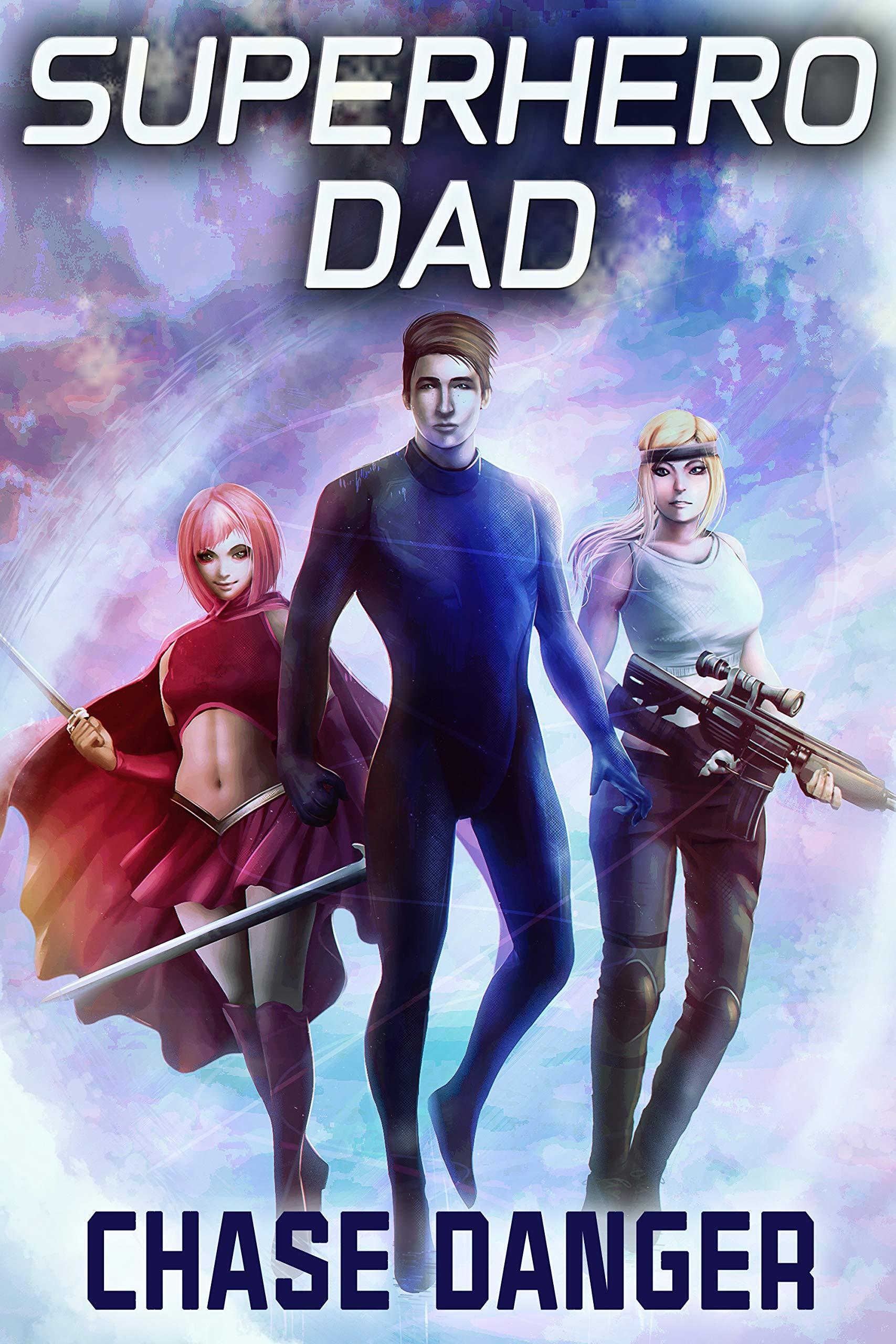 Superhero Dad: A Men's Adventure Novel