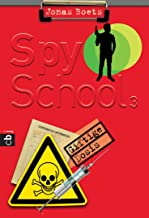 Spy School - Giftige Dosis: Band 3 (German Edition)