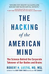 The Hacking of the American Mind: The Science Behind the Corporate Takeover of Our Bodies and Brains (English Edition) Formato Kindle