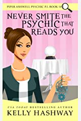 Never Smite the Psychic That Reads You (Piper Ashwell Psychic P.I. Book 10) Kindle Edition