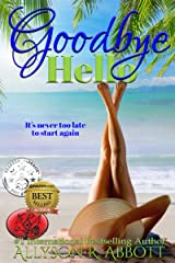 Goodbye, Hello: It's never too late to start again. Kindle Edition