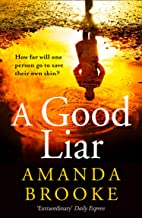 A Good Liar: A gripping thriller novel perfect for escaping in 2021