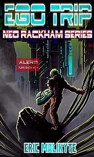 Ego Trip (Neo Rackham Book 1)