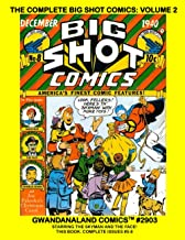The Complete Big Shot Comics: Volume 2: Gwandanaland Comics #2903 --- Starring The Skyman, The Face. Sparky Watts and More!