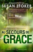 Au Secours de Grace (Ace Sécurité t. 1)