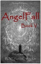 AngelFall Book V: The Final Novel of Hell (The AngelFall Series 5)