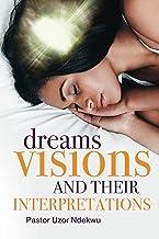 Dreams, Visions and their Interpretations