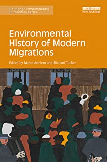 Environmental History of Modern Migrations (Routledge Environmental Humanities)