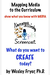 Narrated Slideshow / Screencast: show what you know with media (Mapping Media to the Curriculum Book 6) Kindle Edition